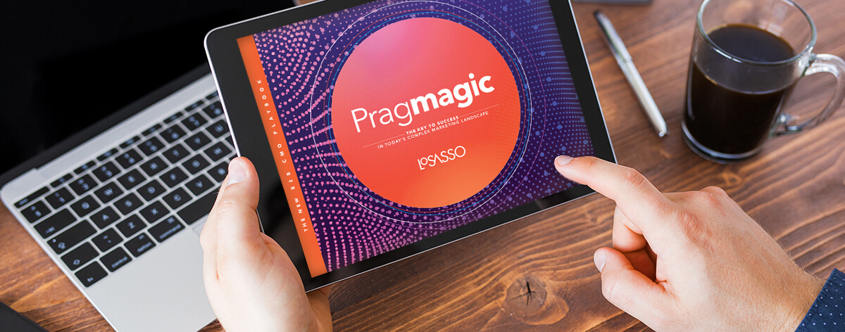 New ebook: Pragmagic—The Key to Success in Today's Complex Marketing Landscape | Chicago Marketing Agency | LoSasso Integrated Marketing